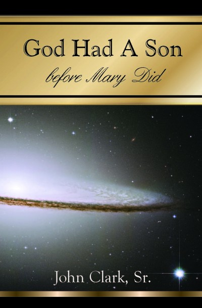God Had A Son before Mary Did. Read online now.